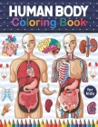Human Body Coloring Book For Kids: Human Body coloring & activity book for kids Kids Anatomy Coloring Book. Preschool Activity Book About Human Body. Cover Image