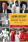 Latino History in Rhode Island: Nuestras Raices (American Heritage) Cover Image