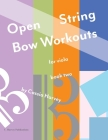 Open String Bow Workouts for Viola, Book Two Cover Image