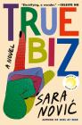 True Biz: A Novel Cover Image