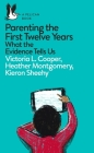 Parenting the First Twelve Years: What the Evidence Tells Us (Pelican Books) Cover Image