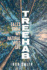 Treehab: Tales from My Natural, Wild Life (Living Out: Gay and Lesbian Autobiog) Cover Image