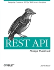 Rest API Design Rulebook: Designing Consistent Restful Web Service Interfaces Cover Image