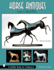 Horse Antiques & Collectibles (Schiffer Book for Collectors) Cover Image