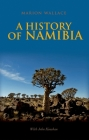 A History of Namibia: From the Beginning to 1990 Cover Image