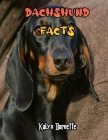 Dachshund Facts: DACHSHUND fact for girl age 1-10 DACHSHUND fact for boy age 1-10 facts about all about DACHSHUND Cover Image