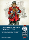 Canon Played the Great Fort: Sieges in the Severn Valley During the English Civil War 1642-1646 (Century of the Soldier) Cover Image