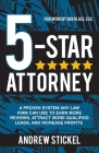 5-Star Attorney: A Proven System Any Law Firm Can Use to Earn More Reviews, Attract More Qualified Leads, and Increase Profits Cover Image