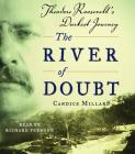 The River of Doubt: Theodore Roosevelt's Darkest Journey Cover Image