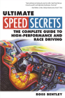 Ultimate Speed Secrets: The Complete Guide to High-Performance and Race Driving Cover Image