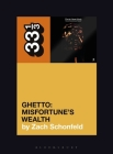 24-Carat Black's Ghetto: Misfortune's Wealth (33 1/3 #152) Cover Image