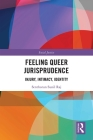 Feeling Queer Jurisprudence: Injury, Intimacy, Identity (Social Justice) Cover Image