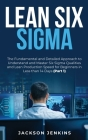 Lean Six Sigma: The Fundamental and Detailed Approach to Understand and Master Six Sigma Qualities and Lean Production Speed for Begin Cover Image