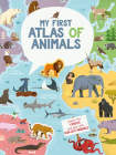 My First Atlas of Animals Cover Image