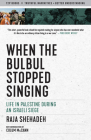When the Bulbul Stopped Singing: Life in Palestine During an Israeli Siege (Eyewitness Memoirs) Cover Image