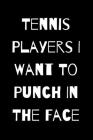 Tennis Players I Want To Punch In The Face Cover Image