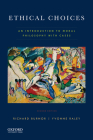 Ethical Choices: An Introduction to Moral Philosophy with Cases Cover Image