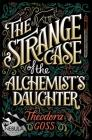 The Strange Case of the Alchemist's Daughter (The Extraordinary Adventures of the Athena Club #1) Cover Image