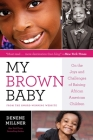 My Brown Baby: On the Joys and Challenges of Raising African American Children Cover Image
