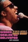 Signed, Sealed, and Delivered: The Soulful Journey of Stevie Wonder Cover Image