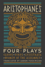 Aristophanes: Four Plays: Clouds, Birds, Lysistrata, Women of the Assembly Cover Image