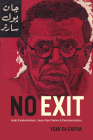 No Exit: Arab Existentialism, Jean-Paul Sartre, and Decolonization Cover Image