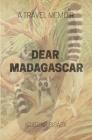 Dear Madagascar: A Travel Memoir Cover Image