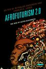 Afrofuturism 2.0: The Rise of Astro-Blackness Cover Image