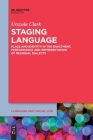 Staging Language: Place and Identity in the Enactment, Performance and Representation of Regional Dialects Cover Image