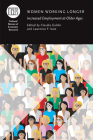 Women Working Longer: Increased Employment at Older Ages  (National Bureau of Economic Research Conference Report) Cover Image