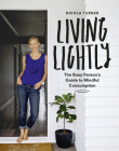 Living Lightly: The Busy Person's Guide to Mindful Consumption Cover Image