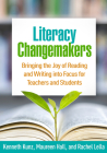 Literacy Changemakers: Bringing the Joy of Reading and Writing into Focus for Teachers and Students Cover Image