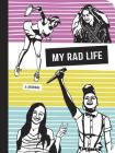 My Rad Life: A Journal (Rad Women) Cover Image