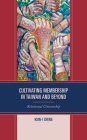 Cultivating Membership in Taiwan and Beyond: Relational Citizenship Cover Image