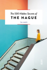 The 500 Hidden Secrets of the Hague Cover Image