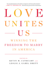 Love Unites Us: Winning the Freedom to Marry in America Cover Image