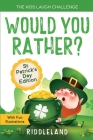 The Kids Laugh Challenge - Would You Rather? St Patricks Day Edition: A Hilarious and Interactive Joke Book for Boys and Girls Ages 6, 7, 8, 9, 10, an Cover Image