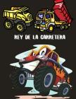 Rey de la carretera: Libro para colorear de camiones de construcción grandes para niños de 2 a 4 y 4 a 8 años, niños o niñas, con más de 40 Cover Image