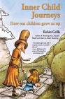 Inner Child Journeys: How our Children Grow us up Cover Image