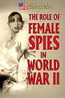 The Role of Female Spies in World War II Cover Image