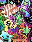 Alien Stoner Coloring Book: Let's Get High and Color Cover Image