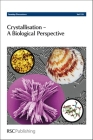 Crystallisation: A Biological Perspective (Faraday Discussions #159) Cover Image