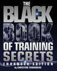 The Black Book of Training Secrets: Enhanced Edition Cover Image
