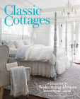 Classic Cottages: A Passion for Home Cover Image