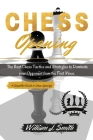 Chess Openings: The Complete Guide Step by Step to Chess Basics, Tactics and Openings. Learn how to play chess in a day. - June 2021 E Cover Image
