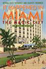 It Happened in Miami, the Magic City: An Oral History Cover Image