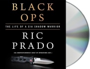 Black Ops: The Life of a CIA Shadow Warrior Cover Image