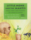 Little Monk and the Mantis: A Bug, a Boy, and the Birth of a Kung Fu Legend Cover Image