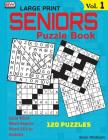Seniors Puzzle Book: 120 Variety Puzzles Specially Designed for Adults Cover Image