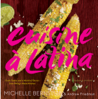 Cuisine à Latina: Fresh Tastes and a World of Flavors from Michy's Miami Kitchen Cover Image